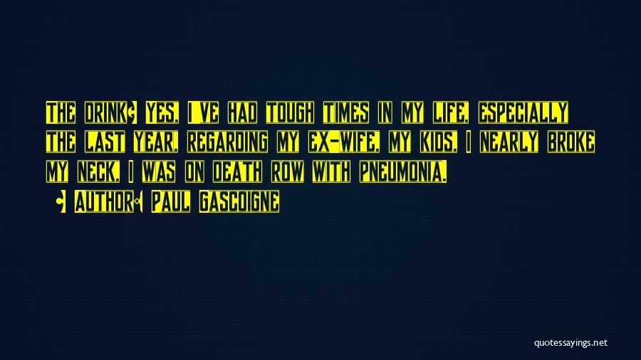 Paul Gascoigne Quotes 1039119