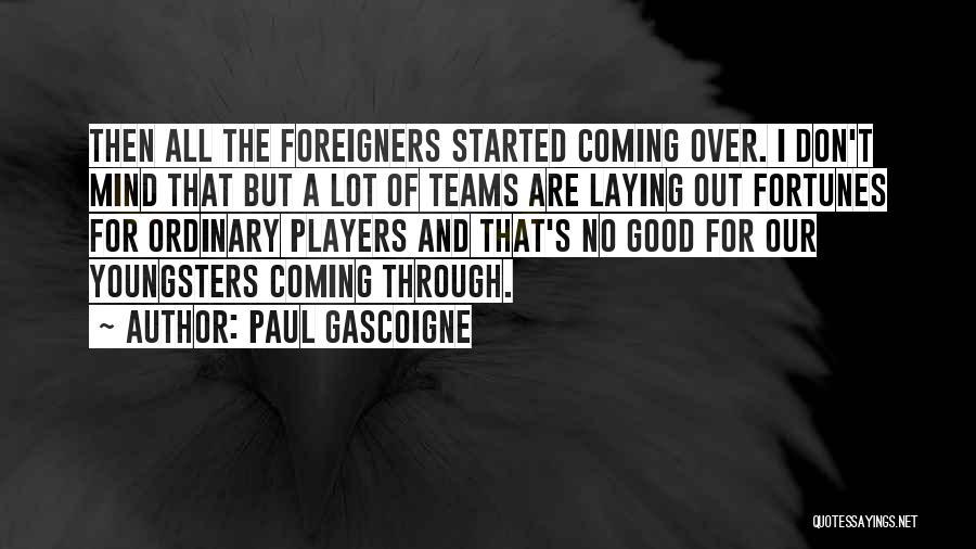 Paul Gascoigne Quotes 1066638