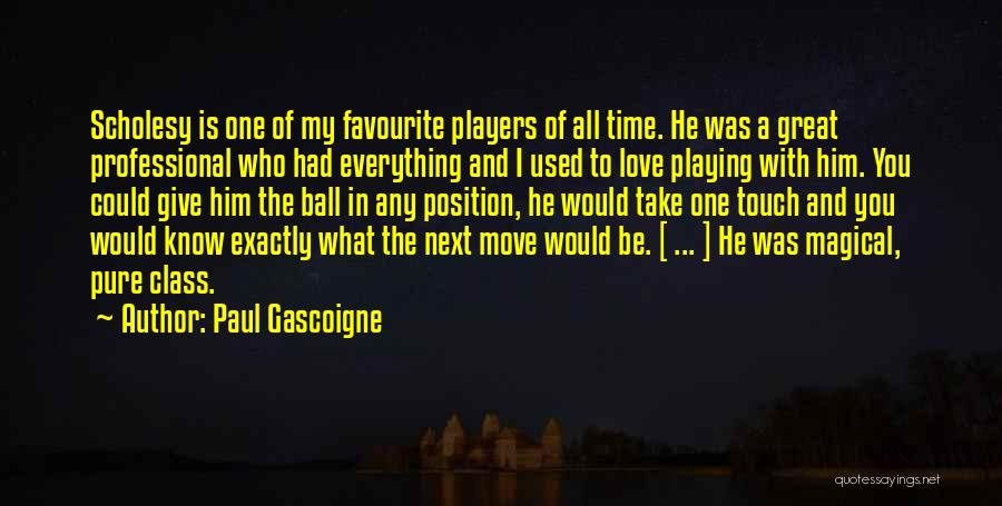 Paul Gascoigne Quotes 1190837