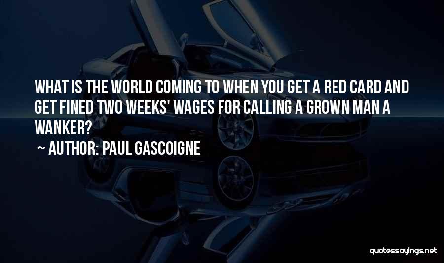 Paul Gascoigne Quotes 127700