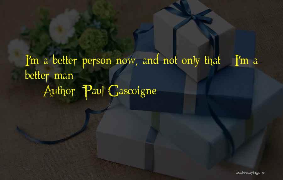 Paul Gascoigne Quotes 1514111