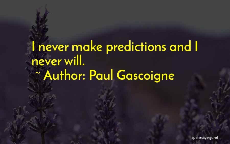 Paul Gascoigne Quotes 1584023
