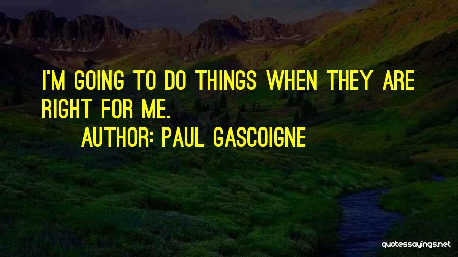 Paul Gascoigne Quotes 1608167
