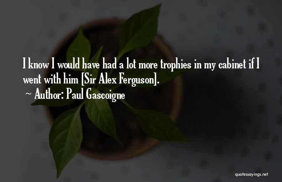 Paul Gascoigne Quotes 1632242