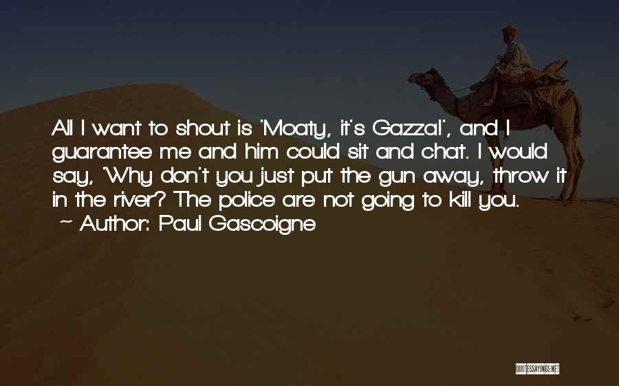 Paul Gascoigne Quotes 1691712