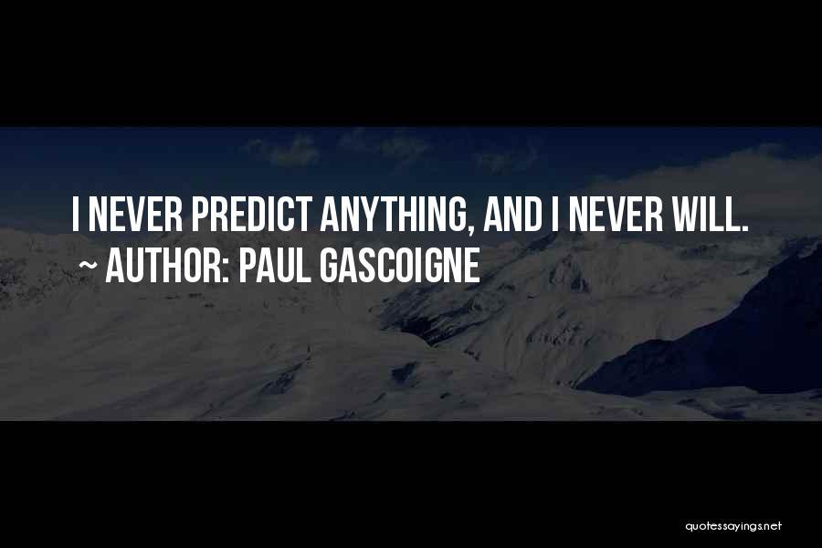 Paul Gascoigne Quotes 1995224