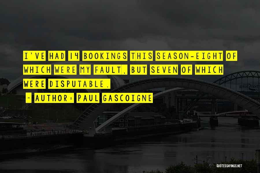 Paul Gascoigne Quotes 2176301