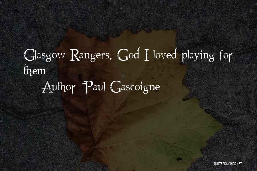 Paul Gascoigne Quotes 302470