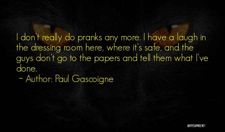 Paul Gascoigne Quotes 303481