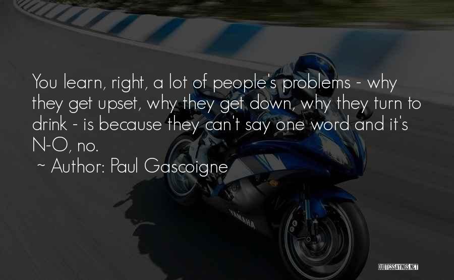 Paul Gascoigne Quotes 417136