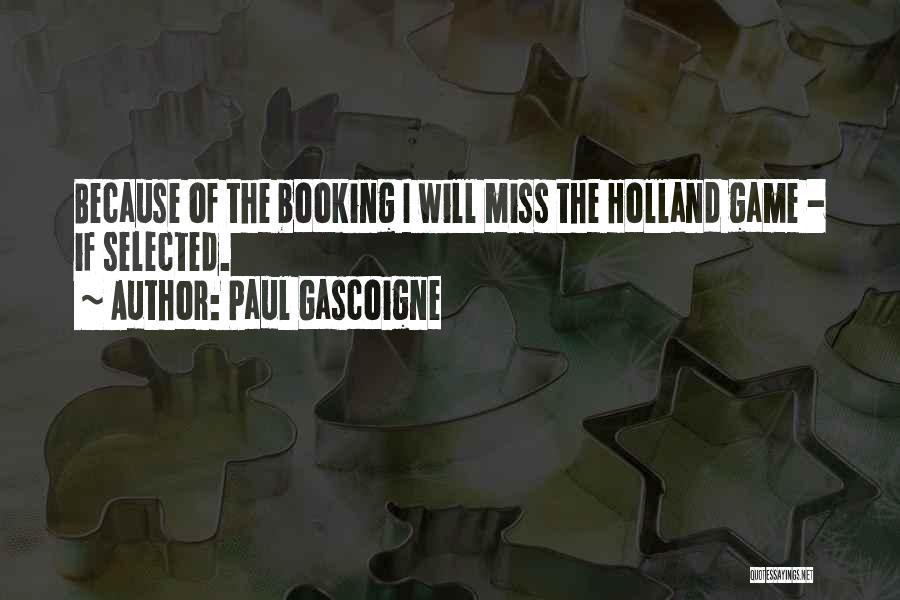 Paul Gascoigne Quotes 426724