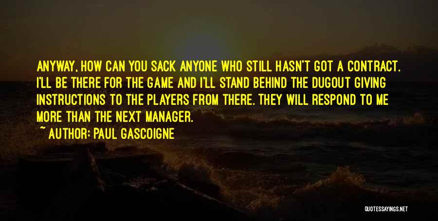 Paul Gascoigne Quotes 468977