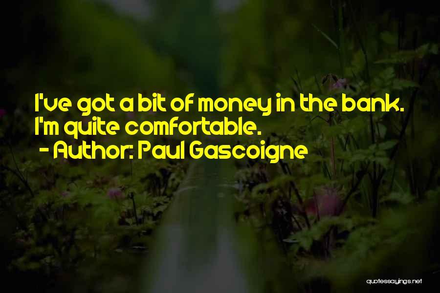 Paul Gascoigne Quotes 902897