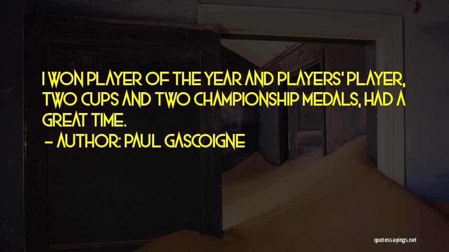 Paul Gascoigne Quotes 907847