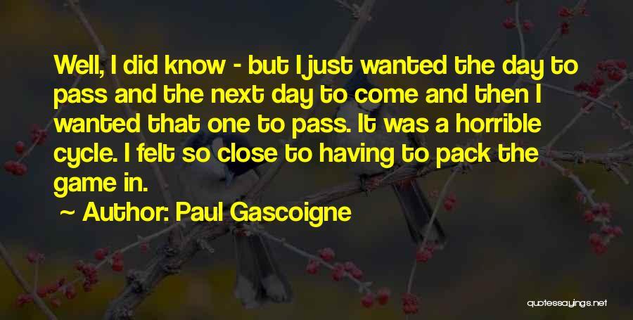 Paul Gascoigne Quotes 969623