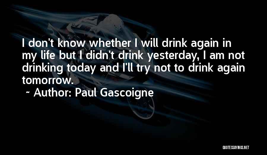 Paul Gascoigne Quotes 986570
