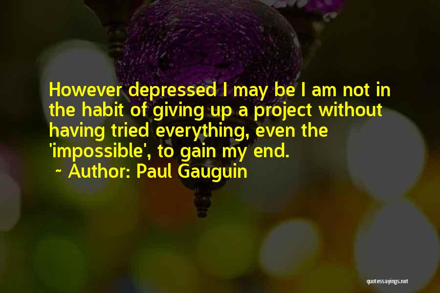 Paul Gauguin Quotes 123824