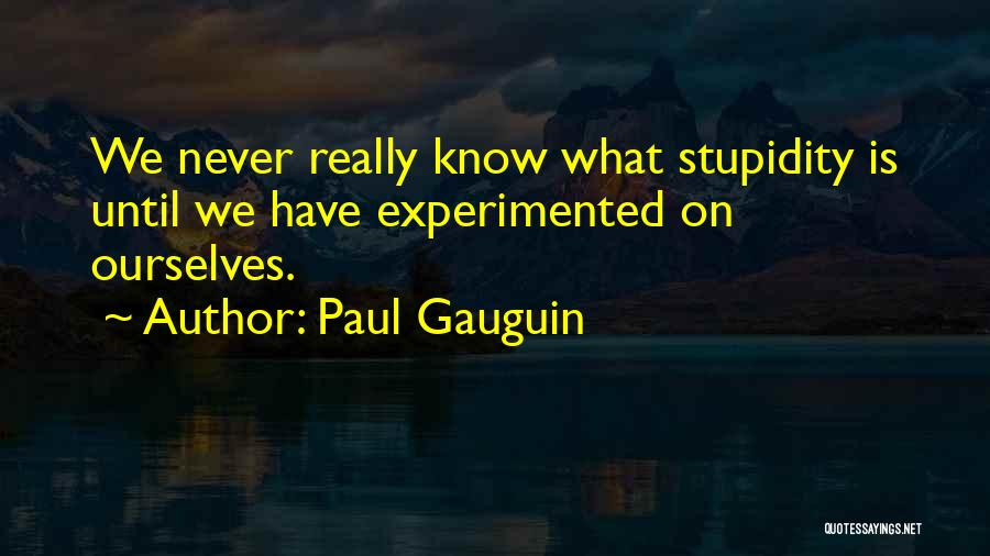 Paul Gauguin Quotes 1279544