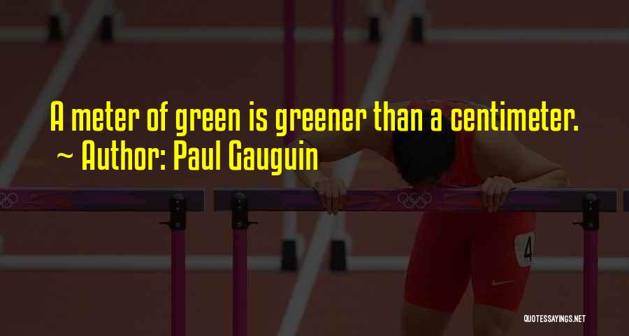 Paul Gauguin Quotes 1350670