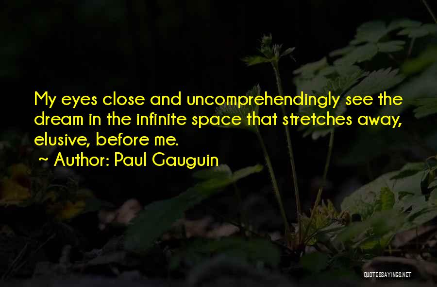 Paul Gauguin Quotes 1618610