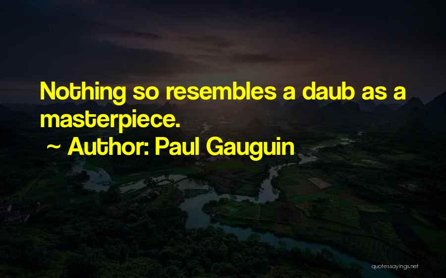 Paul Gauguin Quotes 1870334