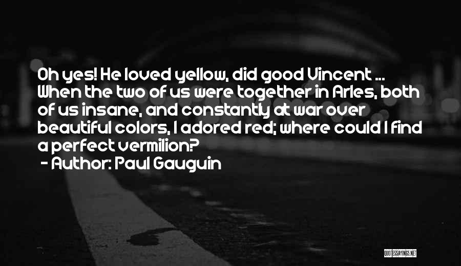Paul Gauguin Quotes 1884961