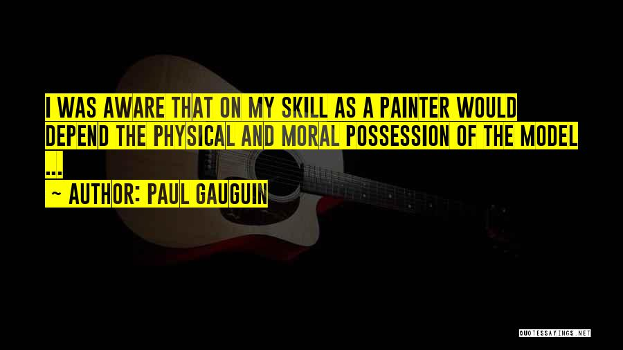 Paul Gauguin Quotes 1889350