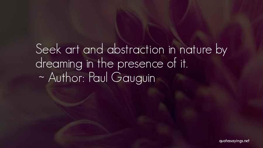Paul Gauguin Quotes 1976293