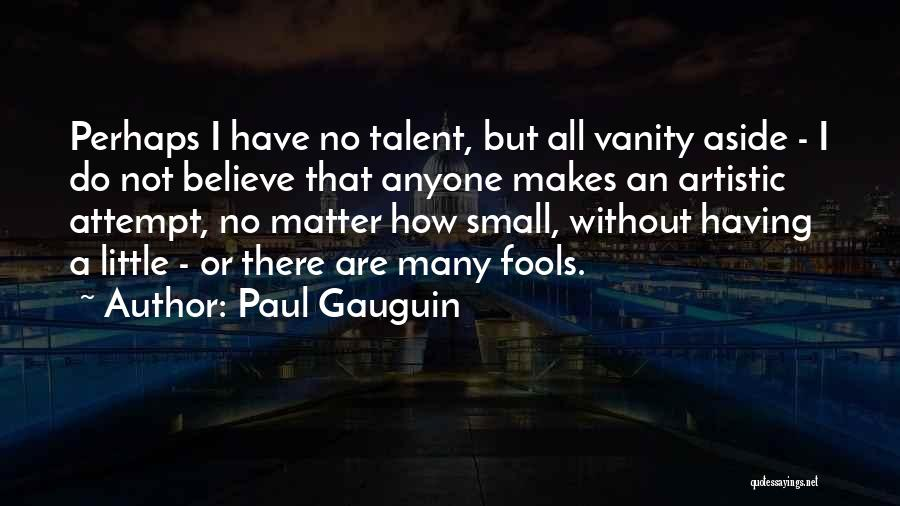 Paul Gauguin Quotes 2012207