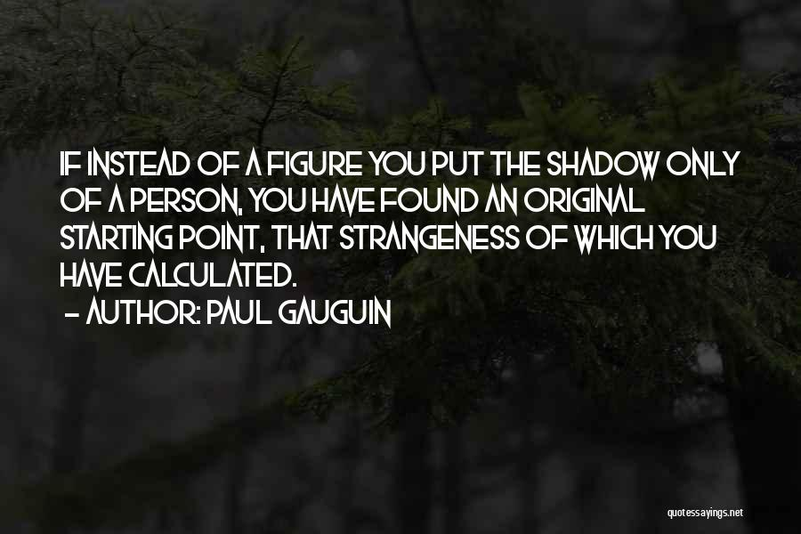 Paul Gauguin Quotes 206359