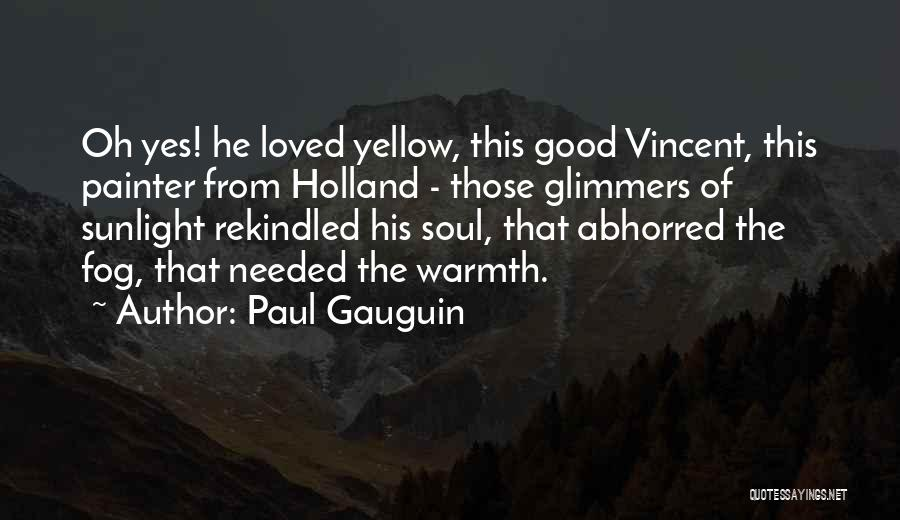 Paul Gauguin Quotes 2205647