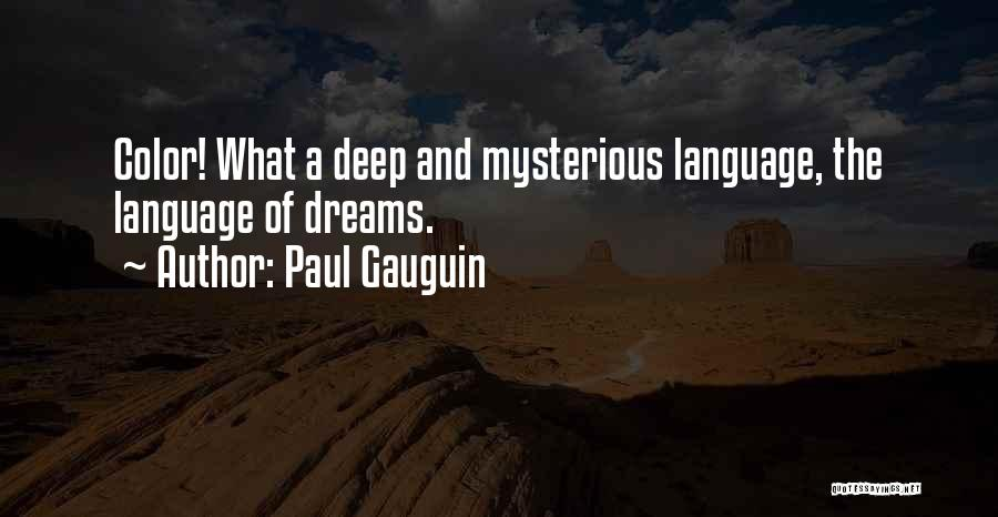 Paul Gauguin Quotes 2221229