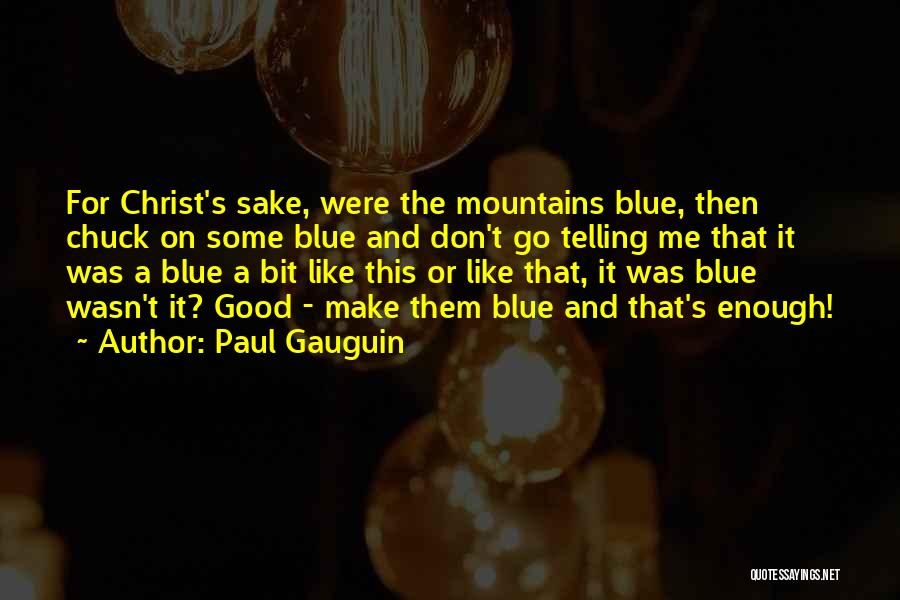 Paul Gauguin Quotes 268788