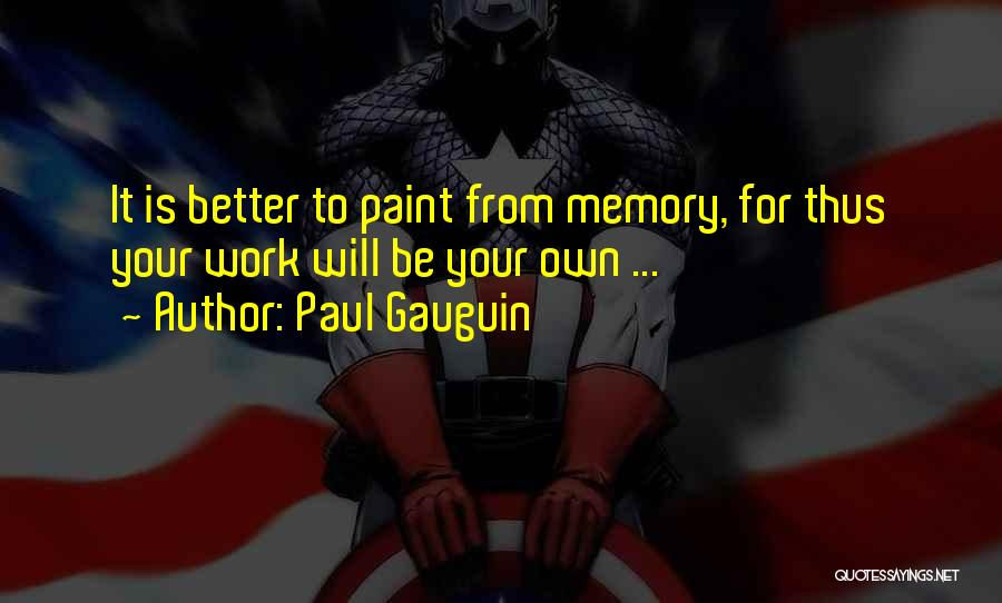 Paul Gauguin Quotes 402796