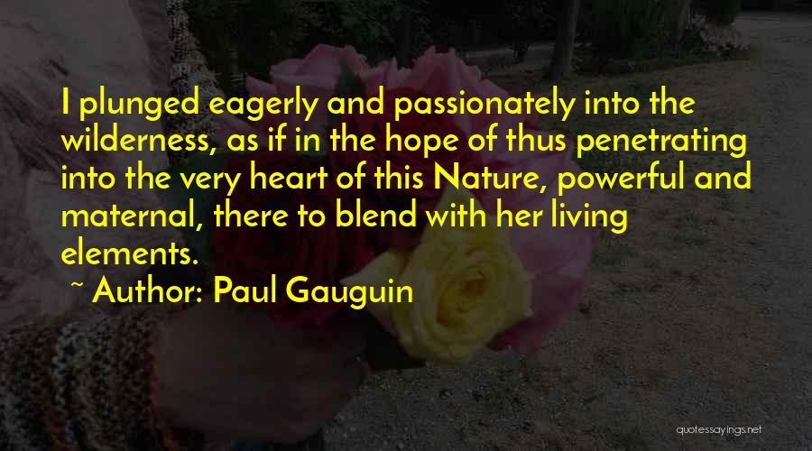 Paul Gauguin Quotes 514370