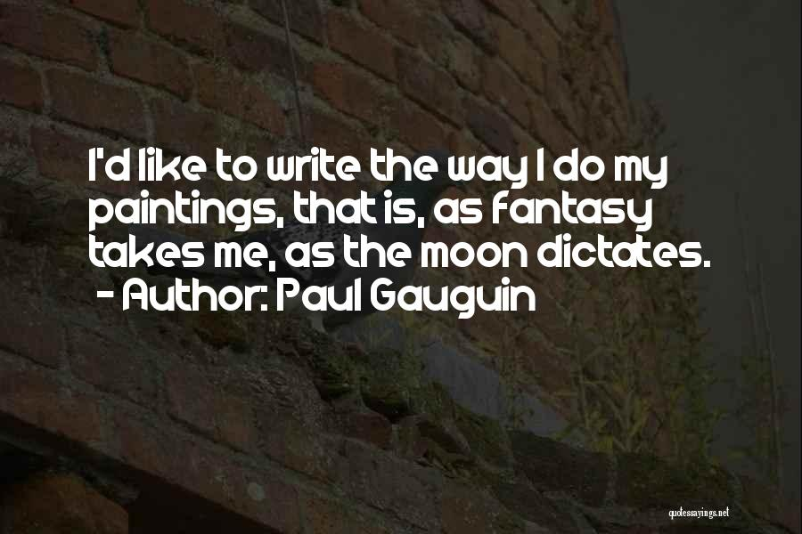 Paul Gauguin Quotes 732209