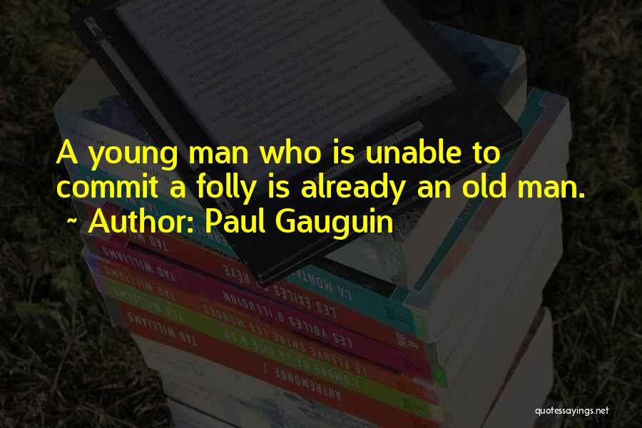 Paul Gauguin Quotes 782586