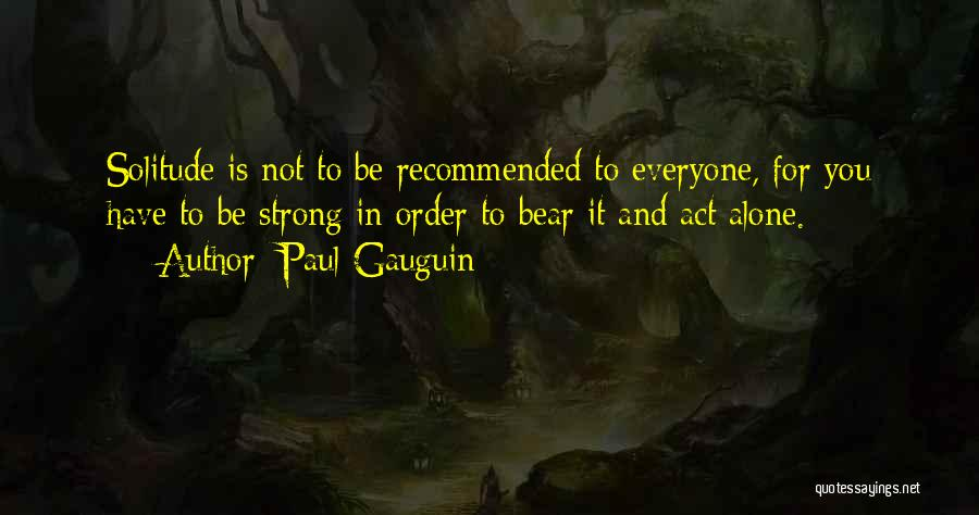 Paul Gauguin Quotes 909584