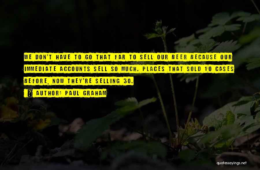 Paul Graham Quotes 1109039