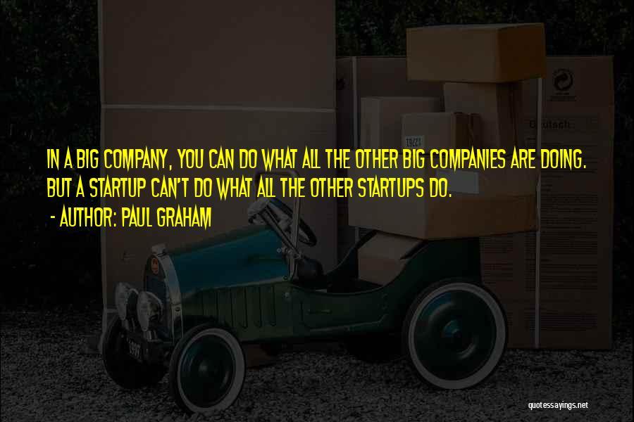 Paul Graham Quotes 1308581