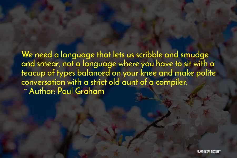 Paul Graham Quotes 1352273