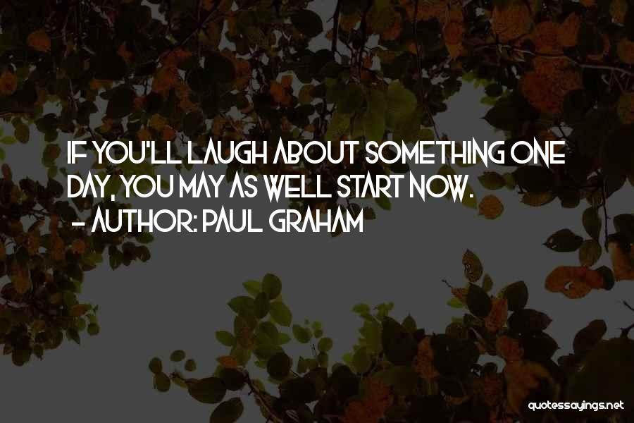 Paul Graham Quotes 1888500
