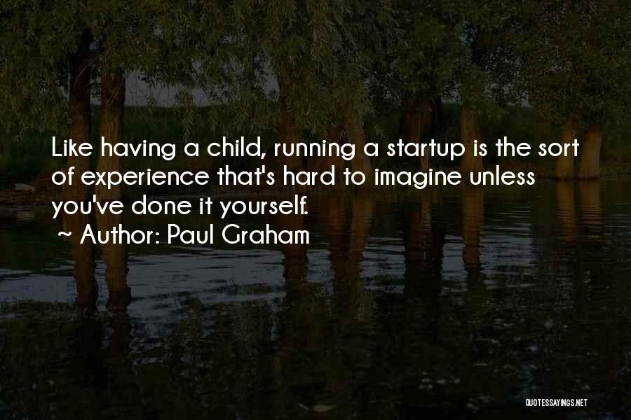 Paul Graham Quotes 2044360