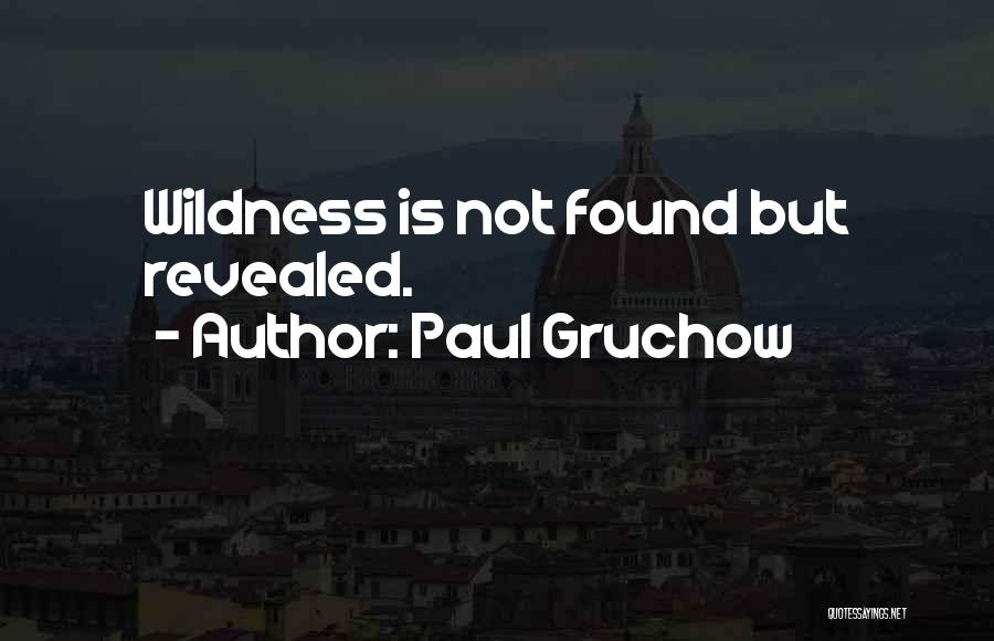 Paul Gruchow Quotes 738858