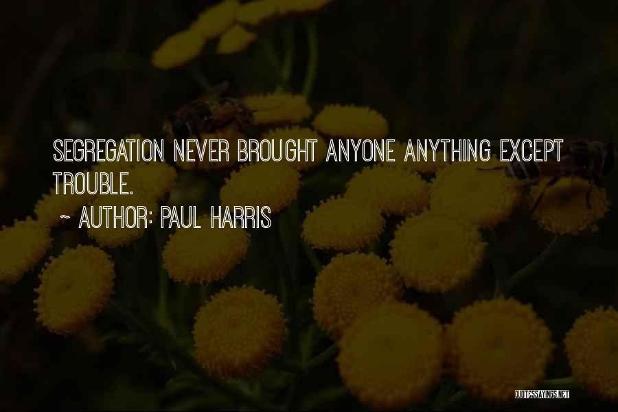 Paul Harris Quotes 637895