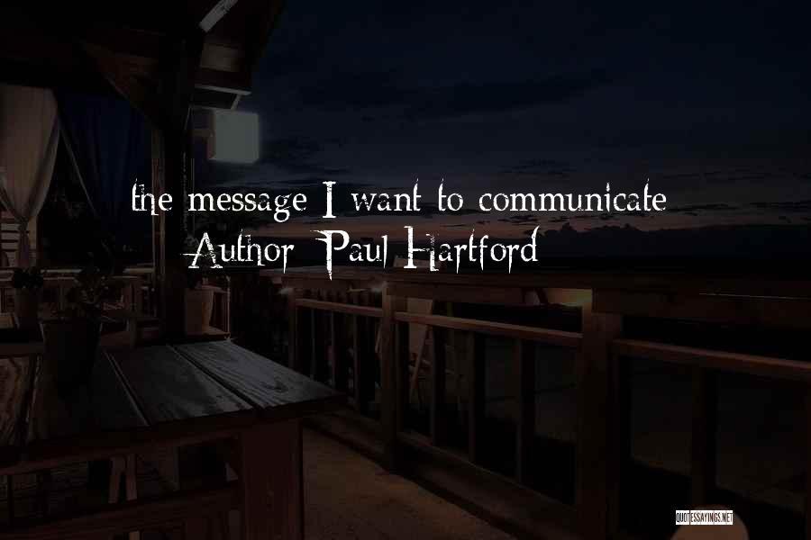 Paul Hartford Quotes 1108615
