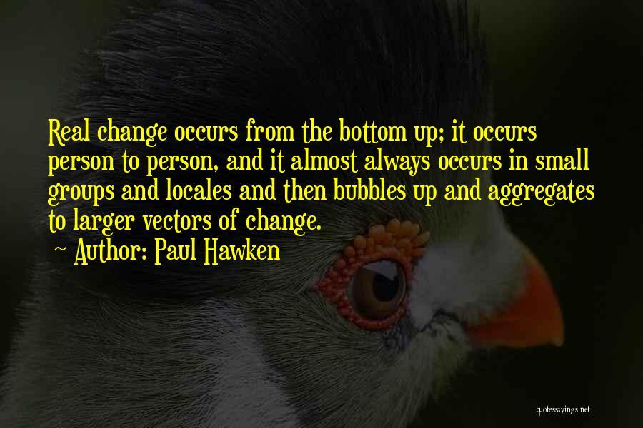 Paul Hawken Quotes 1015393