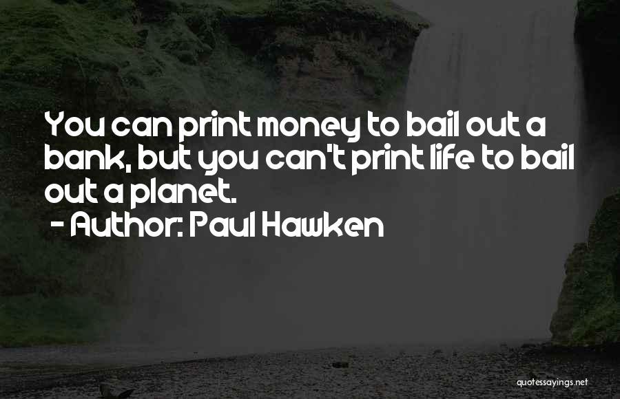 Paul Hawken Quotes 1157022
