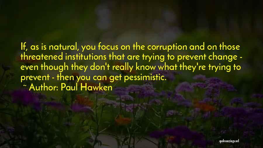 Paul Hawken Quotes 1238643