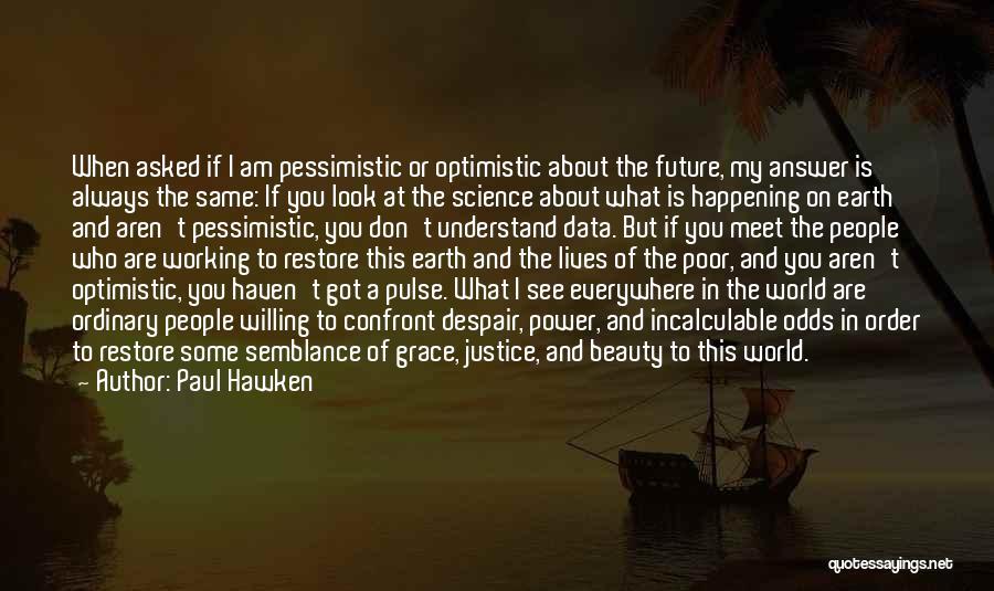 Paul Hawken Quotes 1350900